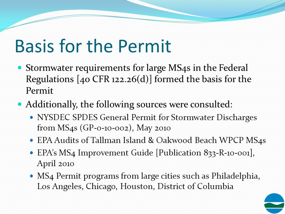 Basis for the Permit Stormwater requirements for large MS4s in the Federal Regulations [40 CFR 122.26(d)] formed the basis for the Permit.